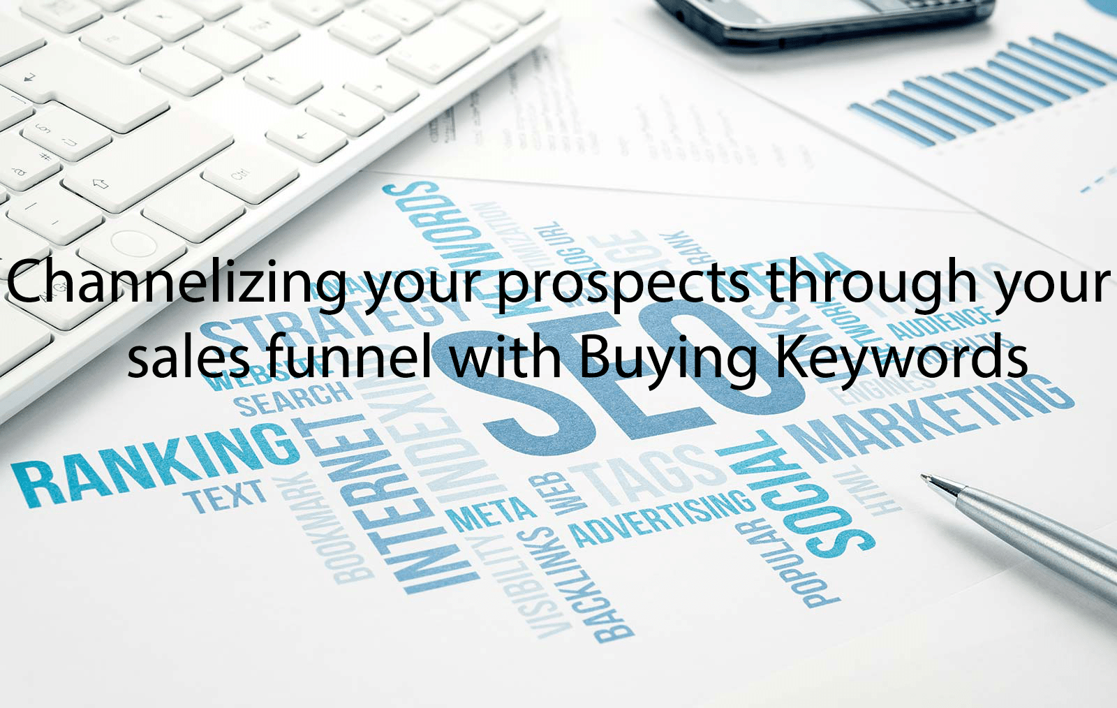 Channelizing your prospects through your sales funnel with Buying Keywords
