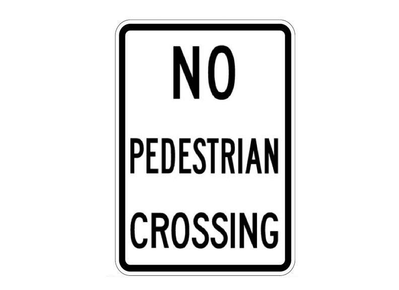 R9-3 No Pedestrians Crossing