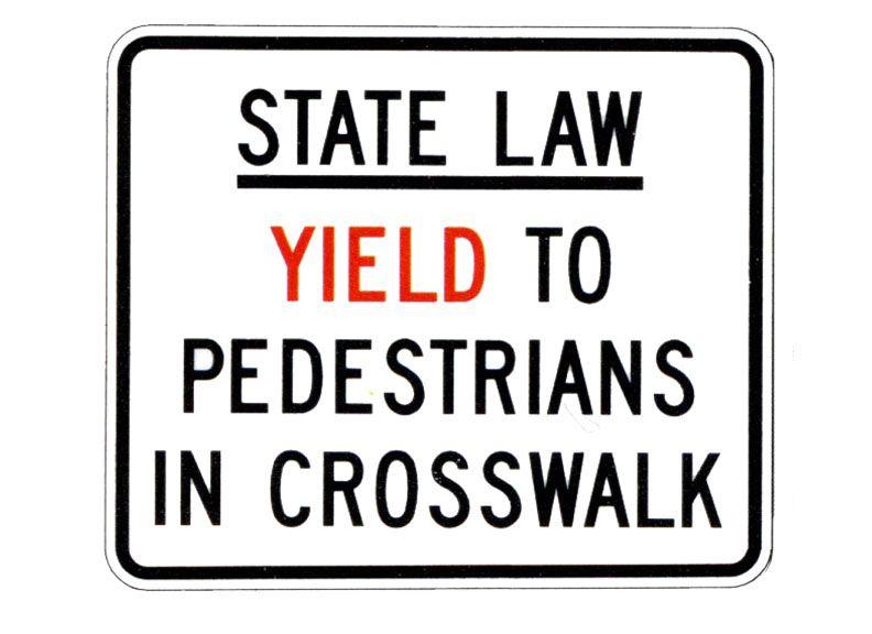 State Law Yield Pedestrians Crosswalk MUTCD compliant sign