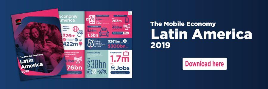 The Mobile Economy Latin America 2019