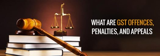 GST Offences, Penalties and Penalties