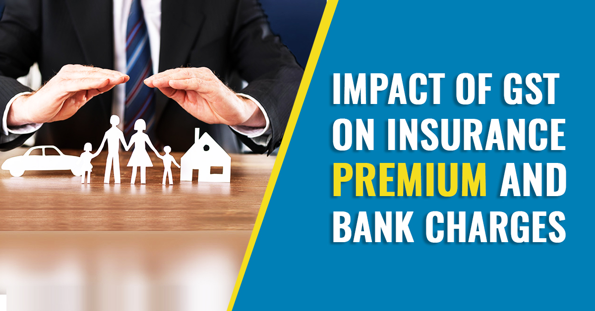 GST on Insurance Premium and Bank Charges