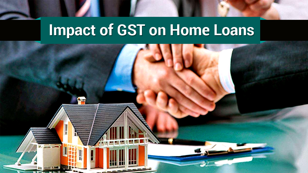 GST on Home Loans