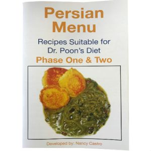 Persian Menu Recipes By Nancy Castro Suitable For Dr. Poon's Metabolic Diet Phase One and Phase Two.
