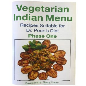 Vegetarian Indian Menu Recipes By Nancy Castro Suitable For Dr. Poon's Metabolic Diet Phase One and Phase Two.