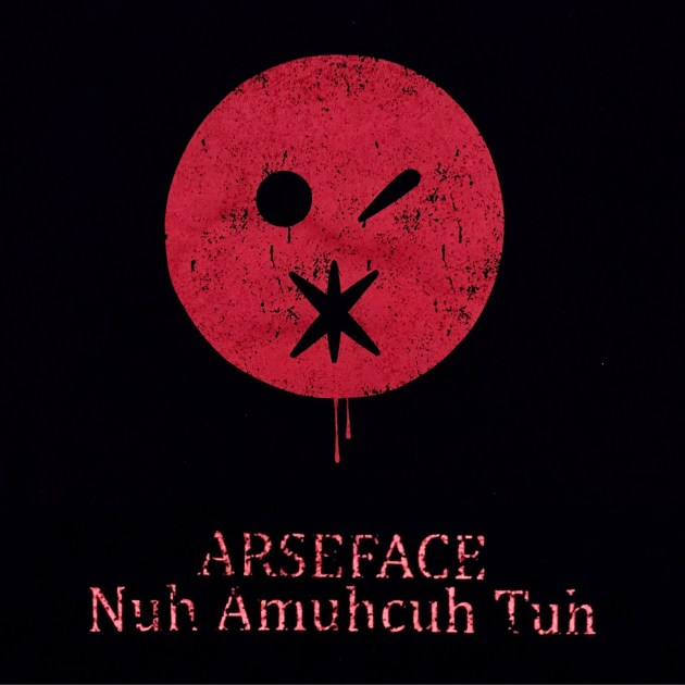 Johnny Destructo Announces Arseface Nuh Amuhcuh Tuh (T-shirt)
