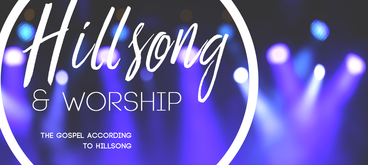 "Grace To You weighs in regarding Hillsong's ""Worship"