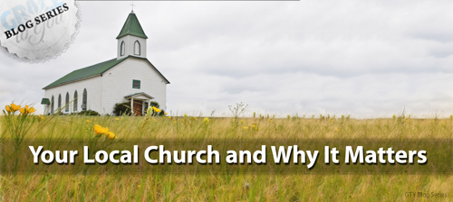 Your Local Church and Why It Matters