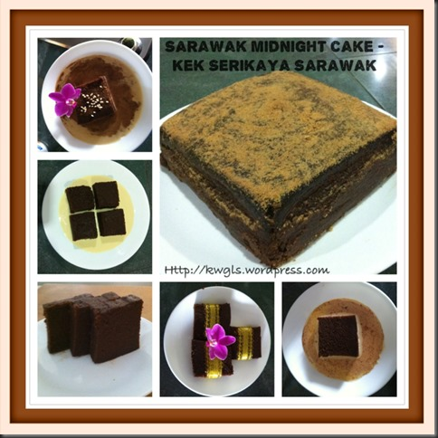 Where is my cake? I Can't See!–Famous Sarawak Midnight Cake (Cake Seri kaya Sarawak) revisited..