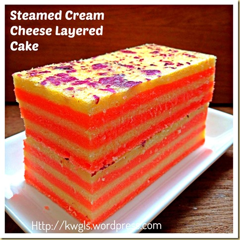 Lets Have Something Different–Steamed Cream Cheese Layered Cake