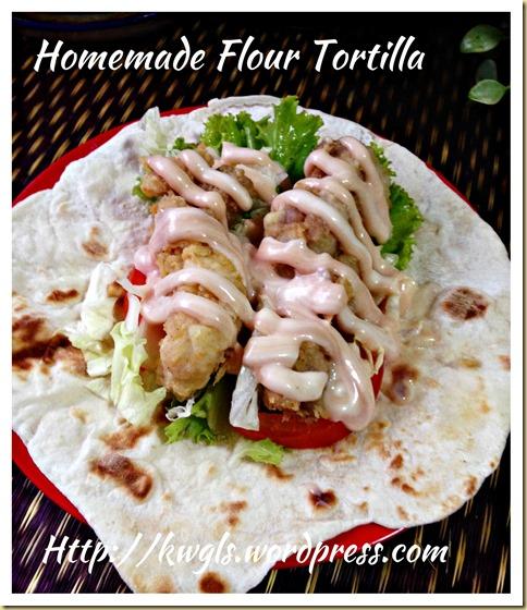 Homemade Flour Tortilla (墨西哥面粉烙饼)