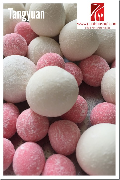 Chinese Festival Recipes:  Traditional Tangyuan aka Glutinous Rice Balls (古早味汤圆)