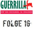 GuerrillaFM Folge 16