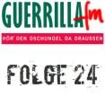 GuerrillaFM Folge 24