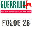 GuerrillaFM Folge 28