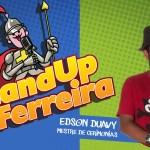 Stand UP do Ferreira – Programação 11 e 12 de Agosto