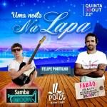 Uma Noite na Lapa com Felipe Portilho e Fabão Monobloco