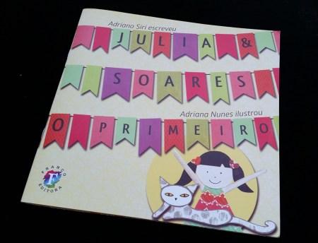 """Literatura infantil. Livro """"Julia e Soares – O Primeiro"""""""