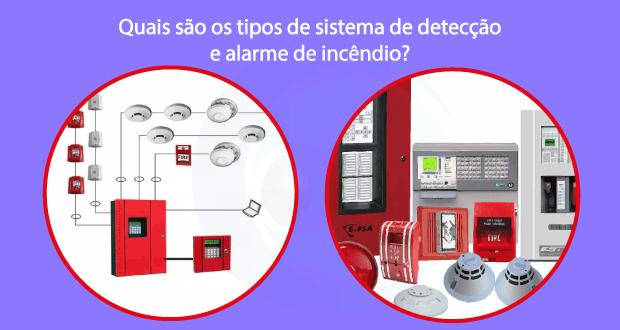 Quais são os tipos de sistemas de detecção e alarme de incêndio?