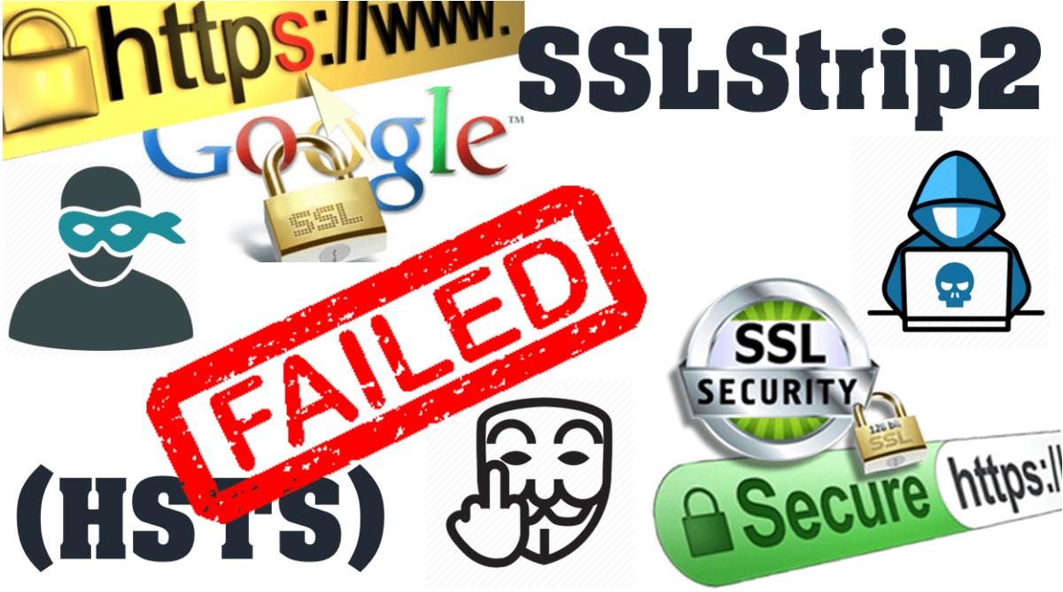 SSLStrip 2.0 - HSTS Bypass