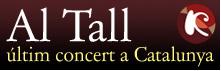 Al Tall - Últim concert a Catalunya