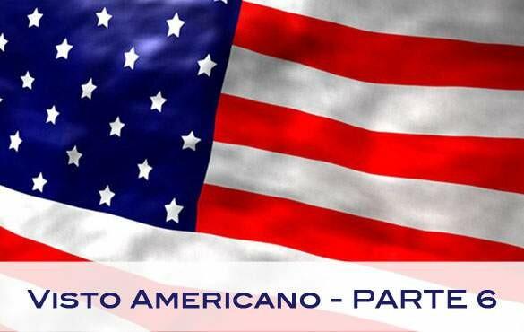 Visto Americano (Parte 6): documentos para o visto americano