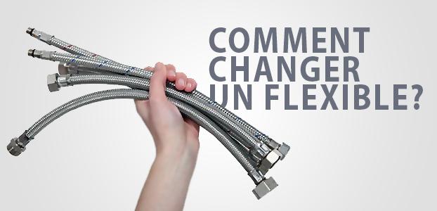 Guide Plomberie Comment Changer Un Flexible