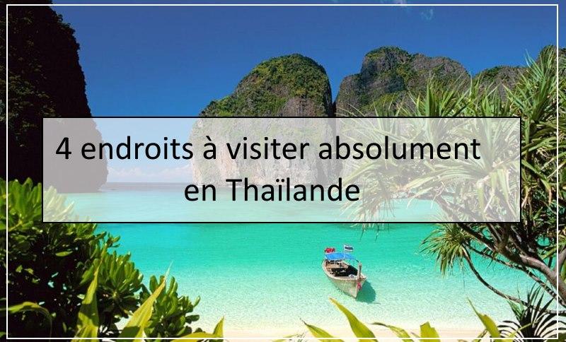 4 endroits à visiter absolument en Thaïlande