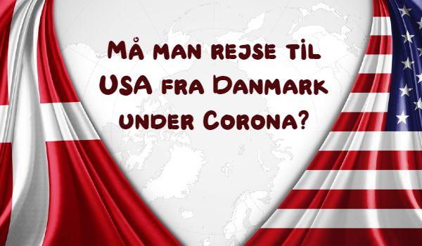 Må man rejser til USA fra Danmark under Corona