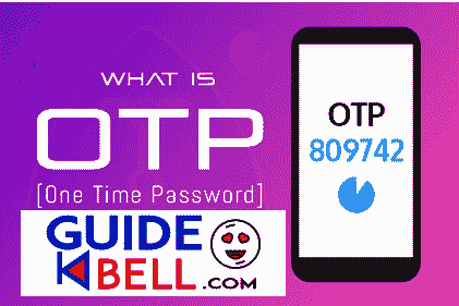 What is OTP (One Time Password)? how does it work? Best Guide 2021