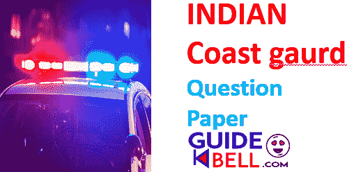 [Download] Indian Coast Guard Previous Year Paper PDF Best 2021
