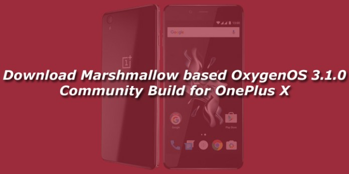 Download Marshmallow based OxygenOS 3.1.0 Community Build for OnePlus X