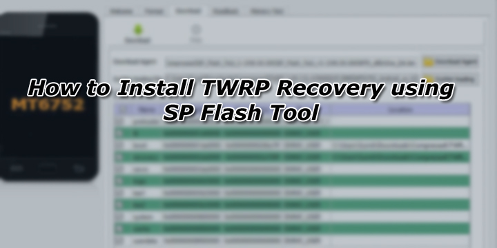How to Install TWRP Recovery using SP Flash Tool