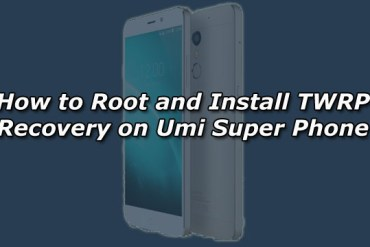 How to Root and Install TWRP Recovery on Umi Super Phone