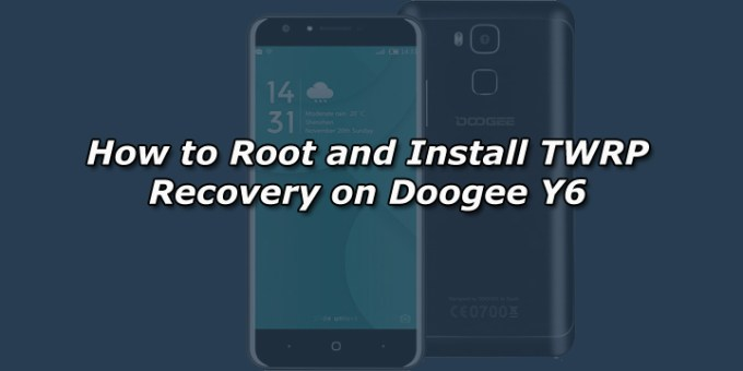 How to Root and Install TWRP Recovery on Doogee Y6