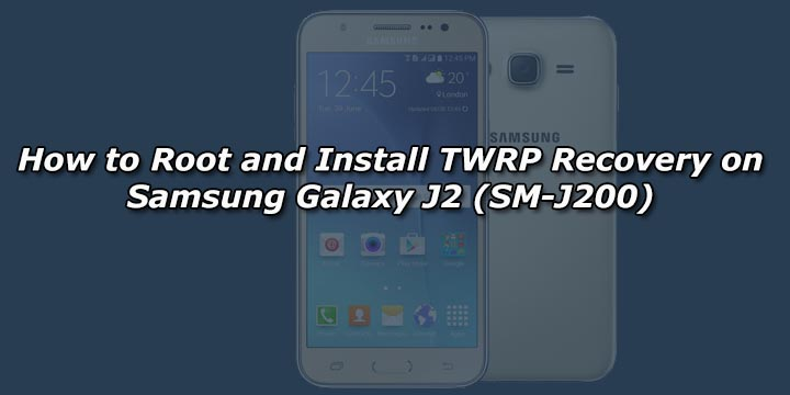 How to Root and Install TWRP Recovery on Samsung Galaxy J2