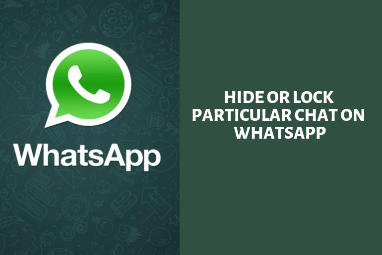 How to Hide or Lock Particular Chat on WhatsApp
