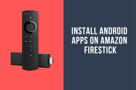How to Install Android Apps on Amazon FireStick
