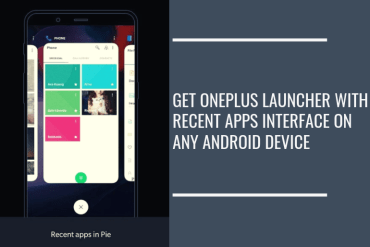 Get OnePlus Launcher with Recent Apps Interface on any Android Device