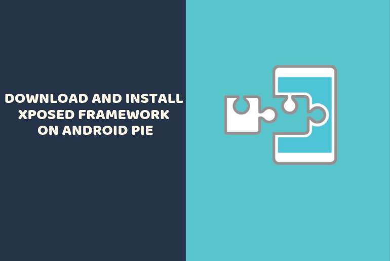 Download and Install Xposed Framework on Android Pie - GuideGeekz