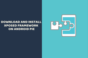 Download and Install Xposed Framework on Android Pie
