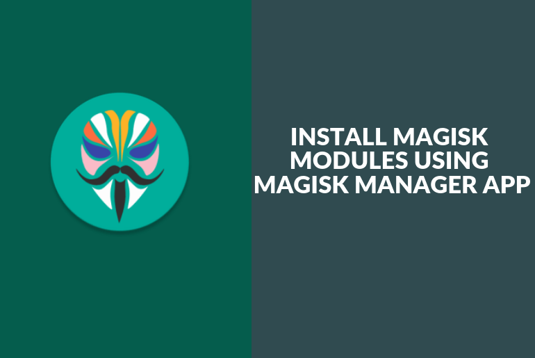 How to Install Magisk Modules using Magisk Manager app