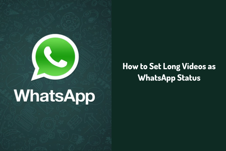 How to Set Long Videos as WhatsApp Status