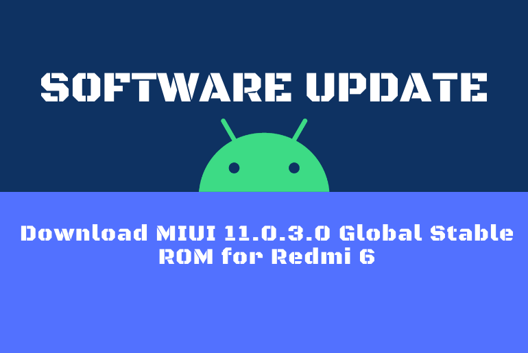 Download MIUI 11.0.3.0 Global Stable ROM for Redmi 6