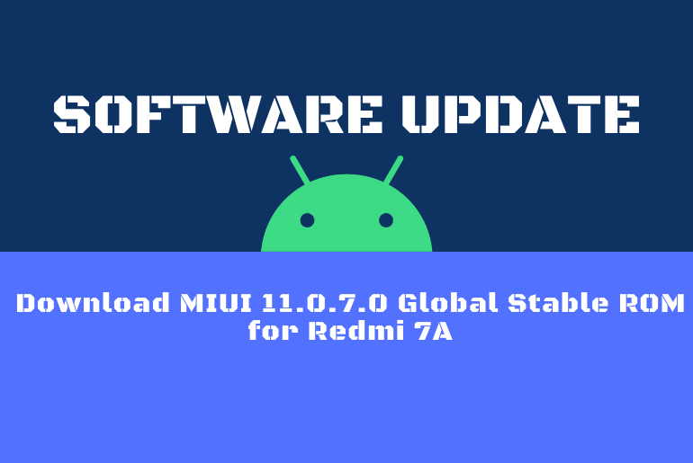 Download MIUI 11.0.7.0 Global Stable ROM for Redmi 7A