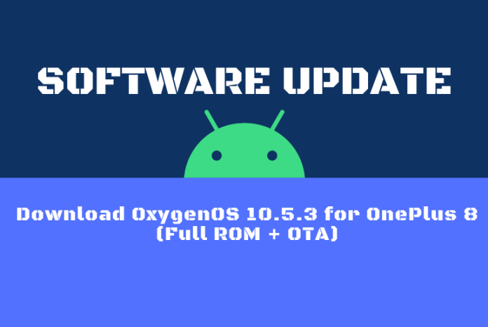 Download OxygenOS 10.5.3 for OnePlus 8 (Full ROM + OTA)