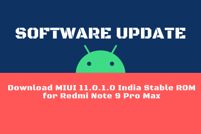 Download MIUI 11.0.1.0 India Stable ROM for Redmi Note 9 Pro Max