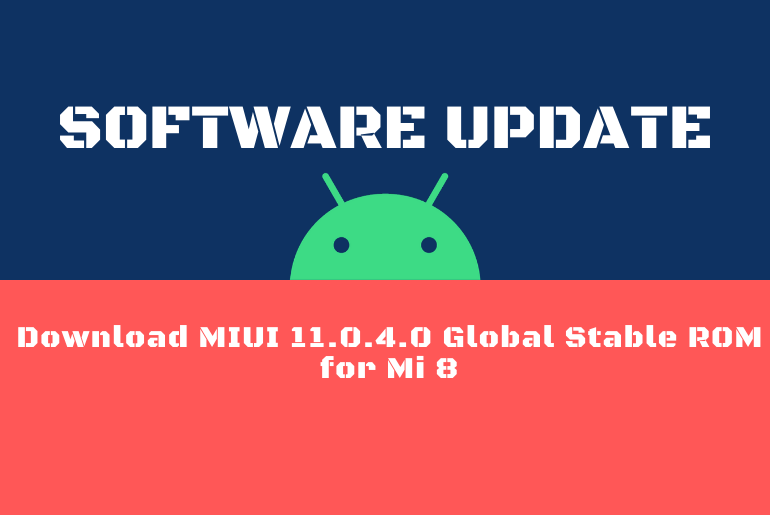 Download MIUI 11.0.4.0 Global Stable ROM for Mi 8
