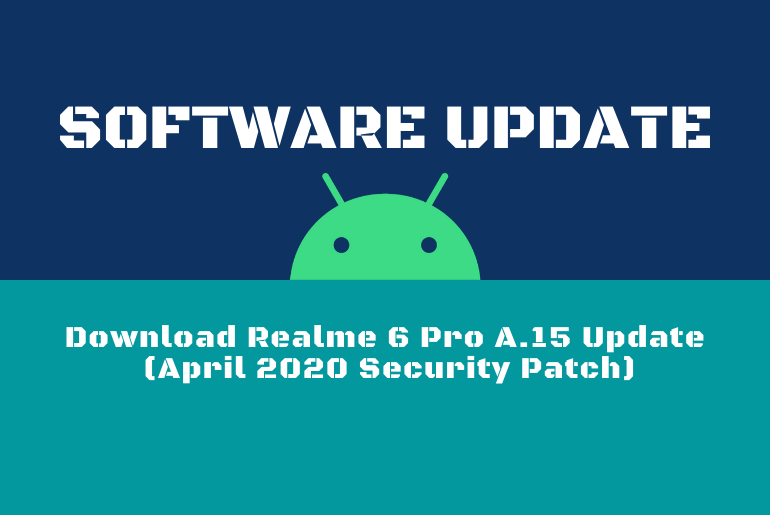 Download Realme 6 Pro A.15 Update (April 2020 Security Patch)