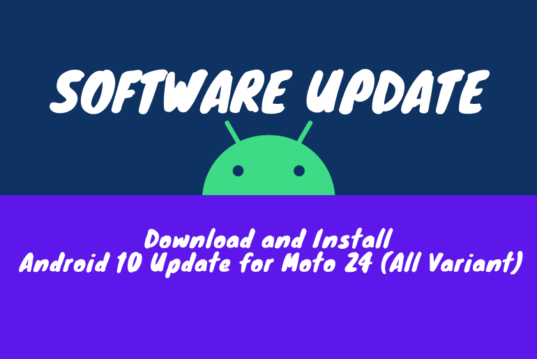 Download and Install Android 10 Update for Moto Z4 (All Variant)